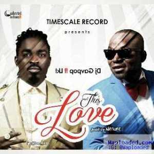 DJ Gavpop - This Love ft. LKT